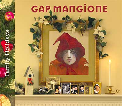 Gap Mangione: Family Holidays